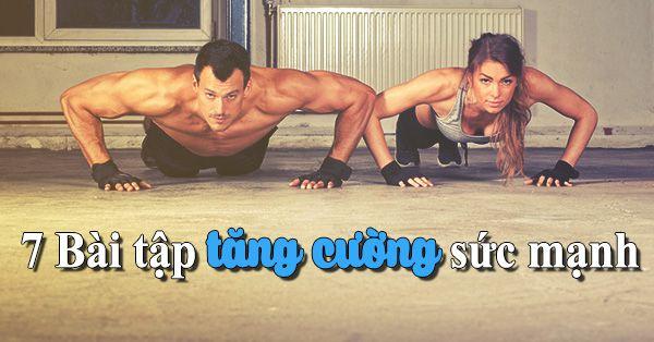 Tăng cường sức mạnh với các bài thể dục liên hoàn