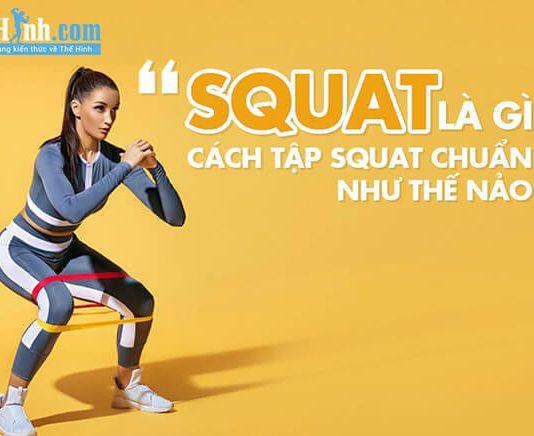 Squat là gì ? Hướng dẫn tập squat đúng cách nhất