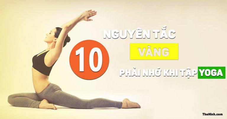 10 nguyên tắc khi tập Yoga buộc phải nhớ nằm lòng