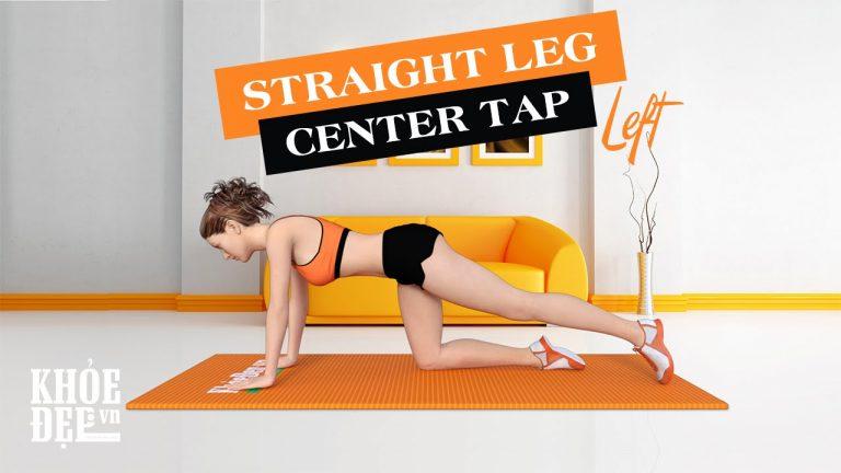 Bài tập cho vòng 3 to hơn đẹp hơn với Straight Leg Center Tap