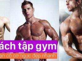 5 Cách tập gym cho nam sao cho cơ ngực phát triển đều và tốt nhất