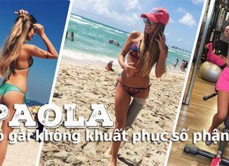 Paola cô gái truyền động lực tập gym cho các bạn gái trẻ mạnh mẽ