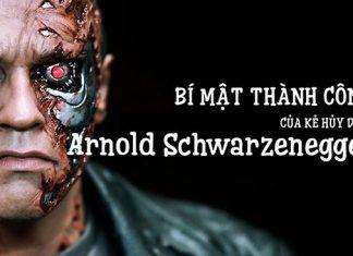 Bí mật thành công của kể hủy diệt Arnold Schwarzenegger