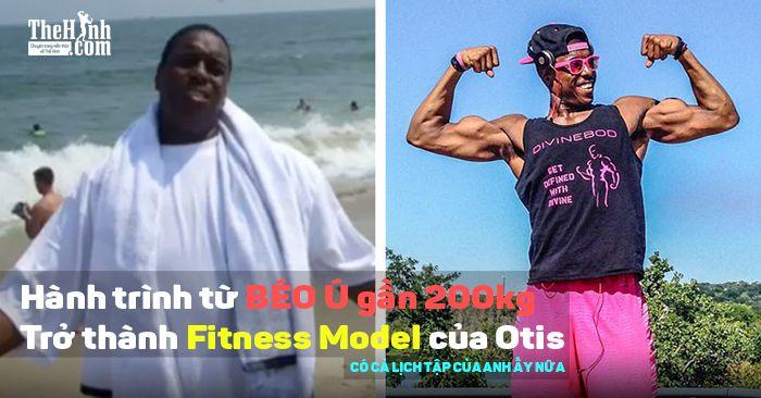 Câu chuyện giảm cân có thật từ Otis