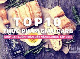 Top 10 thức ăn chứa nhiều carbohydrate để nạp năng lượng tập luyện tốt nhất
