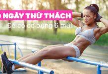 Thử thách cơ bụng 6 múi trong 30 ngày để có cơ bụng siêu phẳng