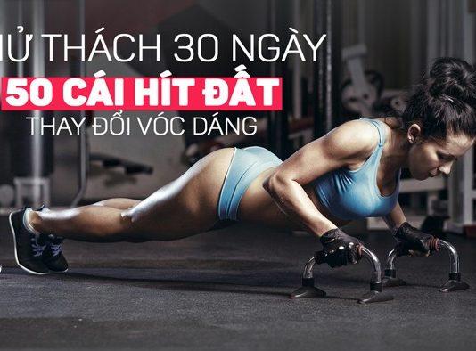 Thử thách 30 ngày hít đất được 50 cái để thay đổi vóc dáng cơ thể