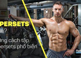 Supersets là gì ? Cách để tăng cơ bắp siêu nhanh cho Gymer