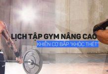 """Lịch tập gym nâng cao này sẽ khiến cơ bắp """"khóc thét"""" vì quá phê"""