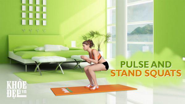 Bài tập chân thon mông nở hiệu quả cho nữ - Pulse and Stand Squats