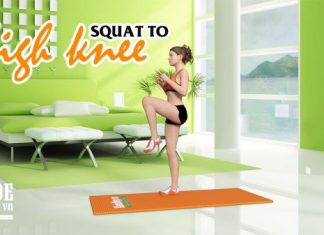 Squat to High Knee - 10 phút tập luyện vừa giảm cân vừa có mông đẹp