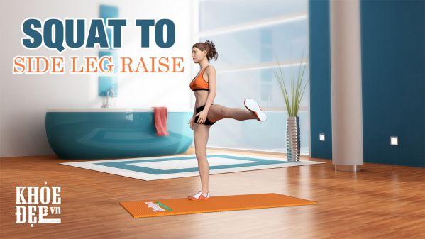 Để vòng 3 săn chắc và nở nang bạn phải tập Squat to Side Leg Raises