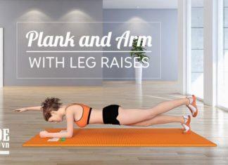 Bài tập cơ bụng giữa và nâng cấp vòng 3 chảy xệ - Plank and Arm with Leg Raise