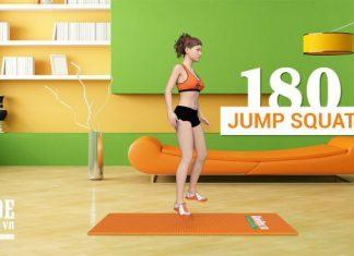 Bí quyết để có đôi chân thon với 1 cặp mông đẹp cùng 180 Jump Squat