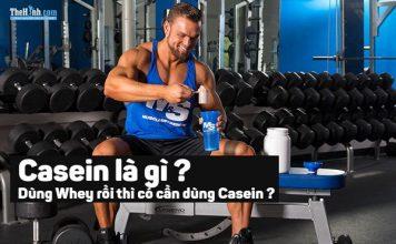 Casein là gì ? Tại sao dùng Whey rồi vẫn cần phải dùng Casein ?