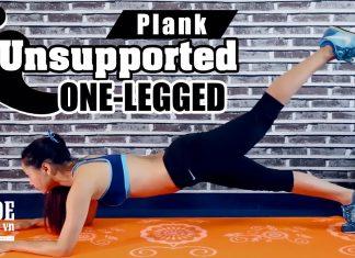 Bài tập Plank 1 chân | Plank Unsupported One Legged - Bụng phẳng mông to không có gì khó