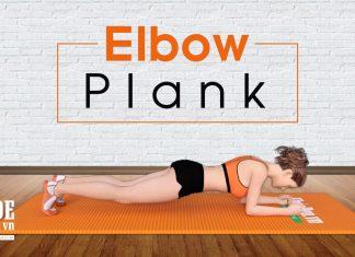 Elbow Plank - Tập Plank cơ bản đúng cách cho cơ bụng đẹp ngay tại nhà