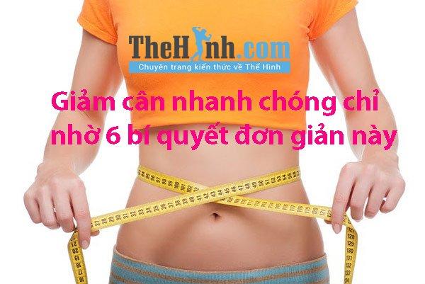 6 bí quyết giảm cân đơn giản giúp cơ thể thon gọn chỉ trong 1 tuần áp dụng