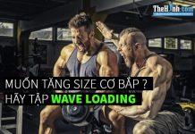 Wave Loading là gì ? Phương pháp tập sức mạnh này có gì hay ?