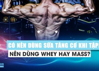 Có nên dùng sữa tăng cơ khi tập gym, nên dùng whey hay mass ?