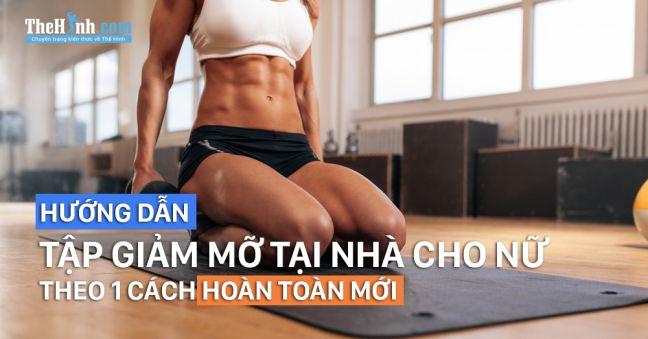 12 bài tập gym giảm mỡ toàn thân cho nữ theo phong cách mới lạ