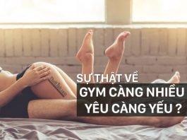 Gym càng nhiều, yêu càng yếu sự thật có phải như lời đồn