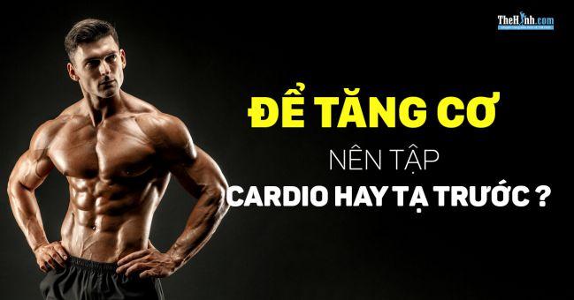 Nên tập cardio trước hay sau tập gym, cái nào sẽ tốt hơn ?