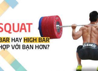 So sánh Low Bar và High Bar khi Squat, cái nào tốt hơn ?