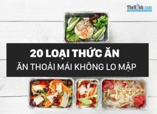 Top 20 thức ăn không sợ tăng cân để bạn ăn thoải mái