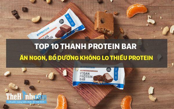 Top 10 Thanh Protein Bar thay thế bữa ăn hoàn hảo cho dân tập tạ