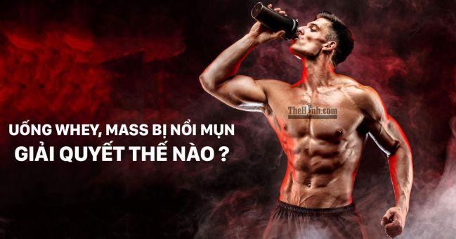Uống Whey Protein, Mass Gainer bị nổi mụn, cách khắc phục