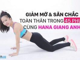 45 phút giảm mỡ toàn thân cùng Hana Giang Anh [video]