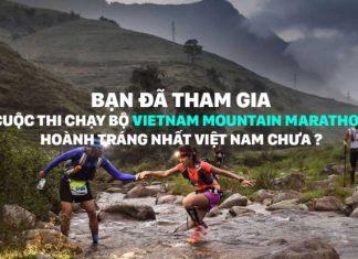 Vietnam Mountain Marathon 2017 | Sự kiện chạy bộ hoành tráng tại Sapa