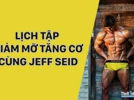 Lịch tập thể hình tăng cơ giảm mỡ chi tiết của Jeff Seid