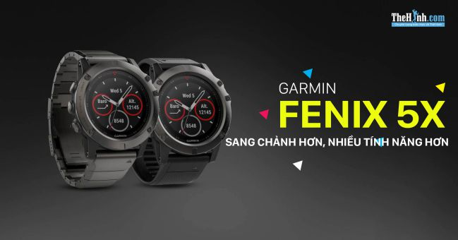Đánh giá Garmin Fenix 5X / 5S / 5 - Sang chảnh hơn, nhiều tính năng hơn