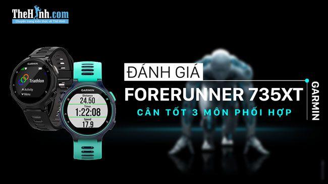 Đánh giá Garmin Forerunner 735XT - Bơi, chạy bộ, đạp xe anh cân hết