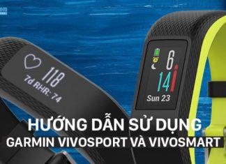Cách sử dụng Garmin Vivosport và Vivosmart 3 chi tiết
