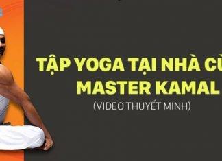 Tập yoga cùng Master Kamal - Trọn bộ tập Yoga cơ bản tại nhà