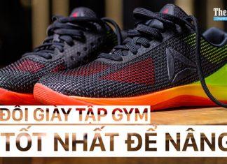 Top 15 đôi giầy tập gym Adidas, Nike, Reebok....để nâng tạ tốt nhất