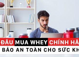 Mua whey protein ở đâu uy tín chính hãng không bị tráo hàng giả ?