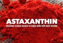 Astaxathin là gì ? Vì sao bạn nên dùng astaxathin mỗi ngày