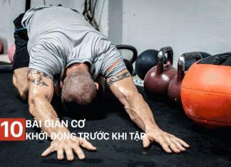 10 giãn cơ trước khi tập gym để làm nóng bạn nên áp dụng