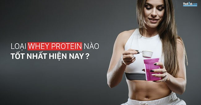 Whey nào tăng cơ tốt nhất, liệu dùng whey có tăng cơ tốt hơn không?