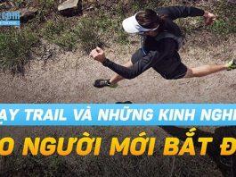 7 kinh nghiệm cơ bản khi chạy trail dành cho người mới bắt đầu