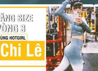 Thực hiện 5 bài tập tăng size mông, đốt mỡ toàn thân cùng hotgirl Chi Lê