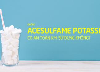Acesulfame Potassium là gì? Có an toàn khi sử dụng không?