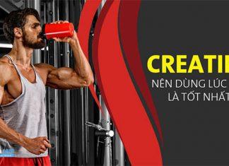 Creatine dùng như thế nào? Nên dùng trước hay sau khi tập gym?