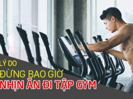 3 lý do mà nhịn ăn đi tập gym không mang lại hiệu quả như bạn nghĩ