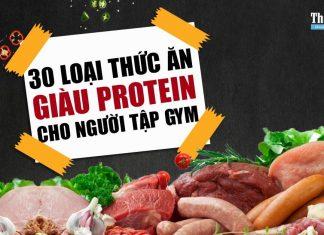 30 thực phẩm giàu Protein nhất để giúp tăng cơ bắp khi tập gym