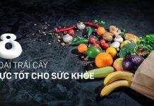 8 Loại trái cây tốt cho sức khỏe mà bạn không nên bỏ qua